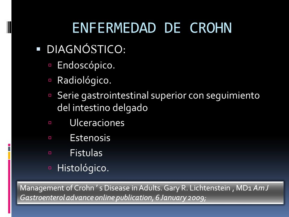 ENFERMEDAD DE CROHN DIAGNÓSTICO: Endoscópico. Radiológico.