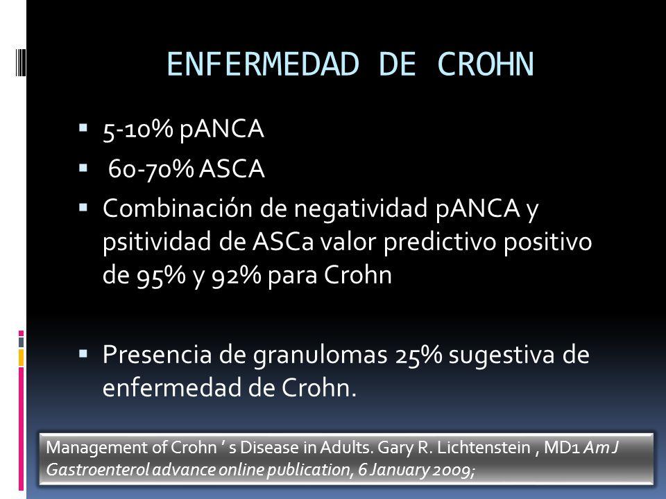 ENFERMEDAD DE CROHN 5-10% pANCA 60-70% ASCA