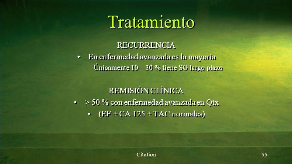 Tratamiento RECURRENCIA En enfermedad avanzada es la mayoría