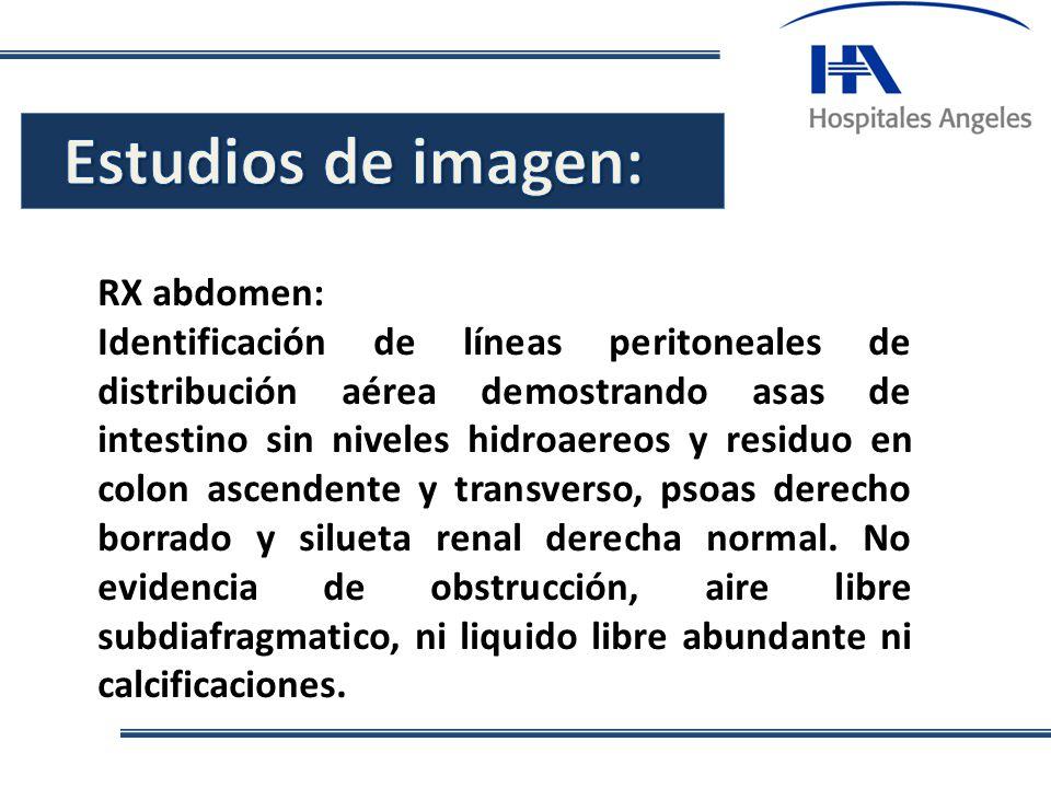 Estudios de imagen: . RX abdomen: