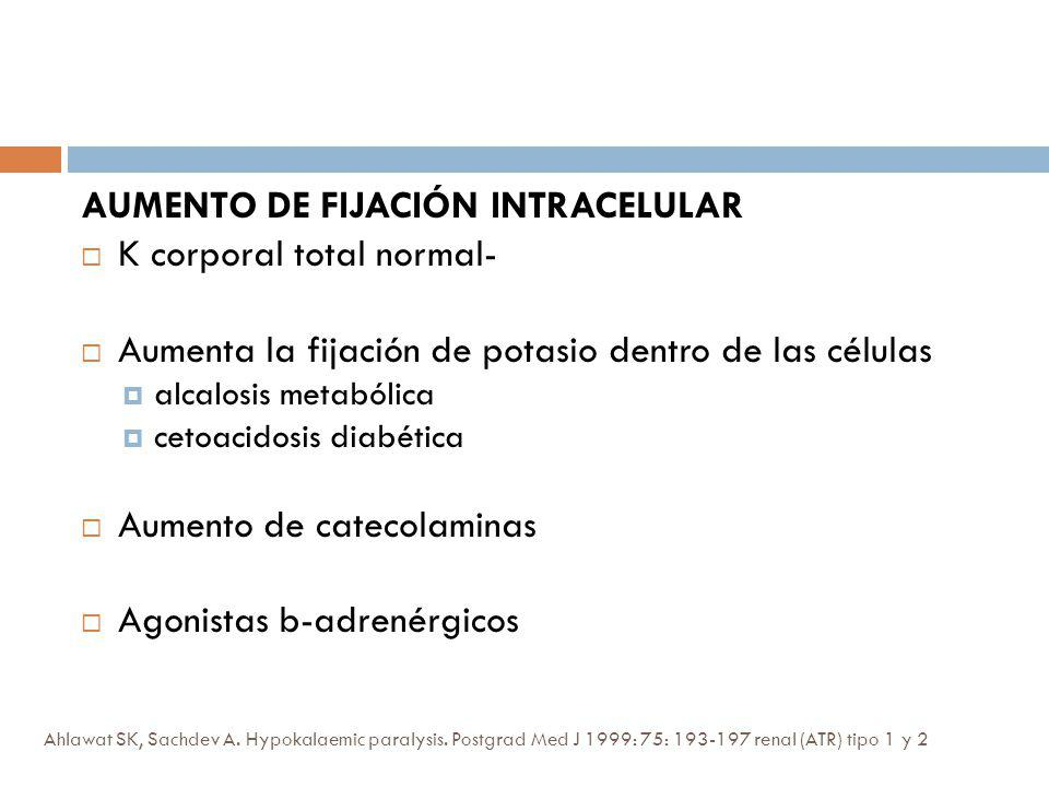 AUMENTO DE FIJACIÓN INTRACELULAR K corporal total normal-