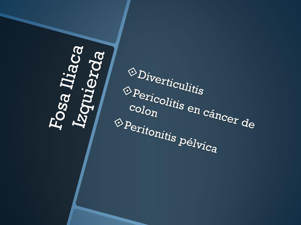 Fosa Iliaca Izquierda Diverticulitis Pericolitis en cáncer de colon