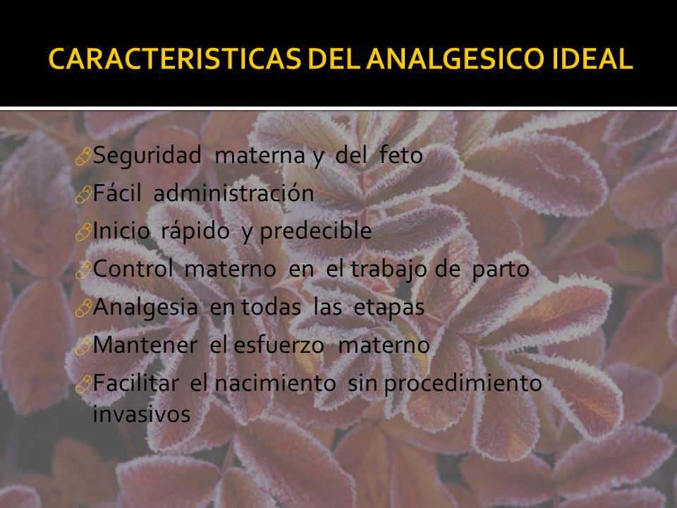 CARACTERISTICAS DEL ANALGESICO IDEAL