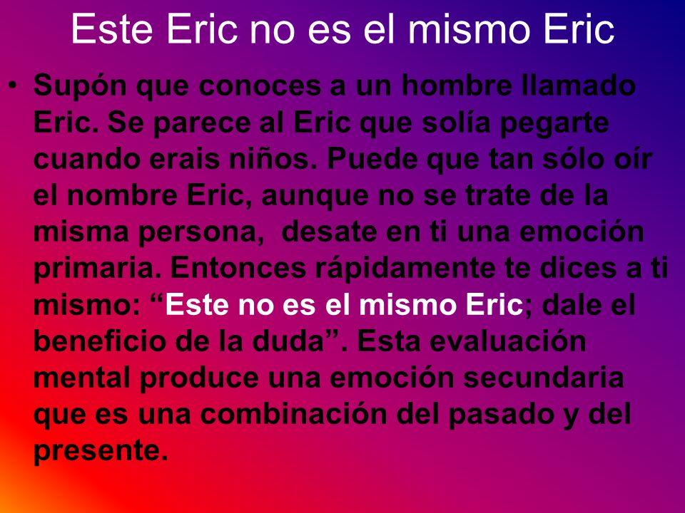 Este Eric no es el mismo Eric