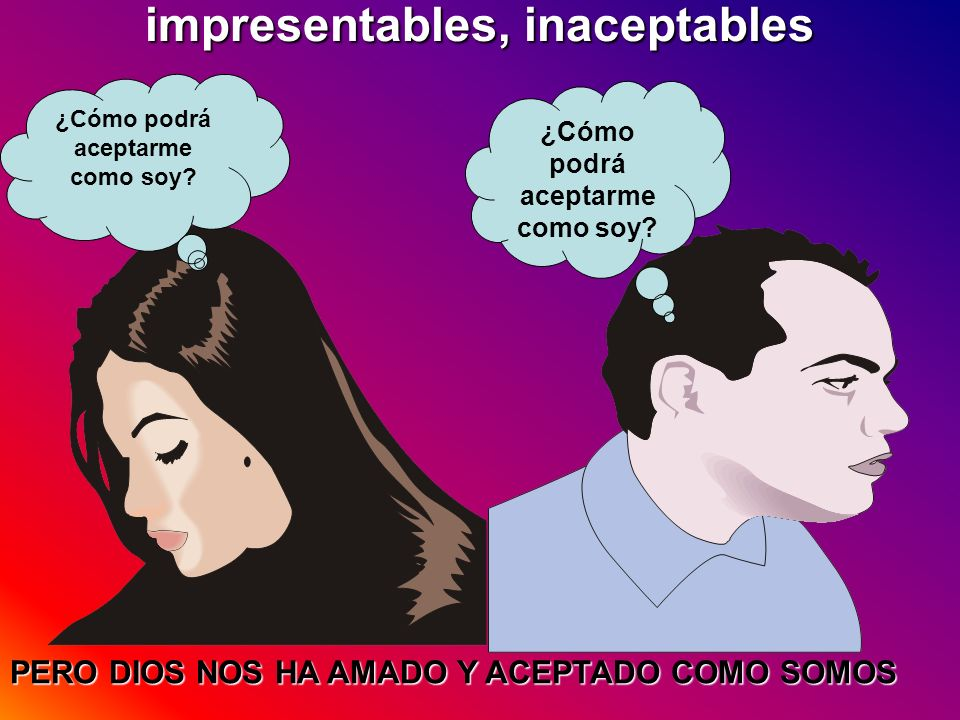impresentables, inaceptables