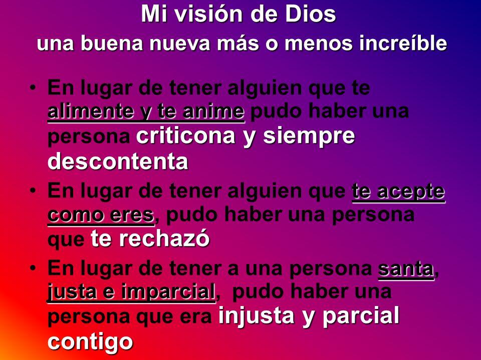 Mi visión de Dios una buena nueva más o menos increíble