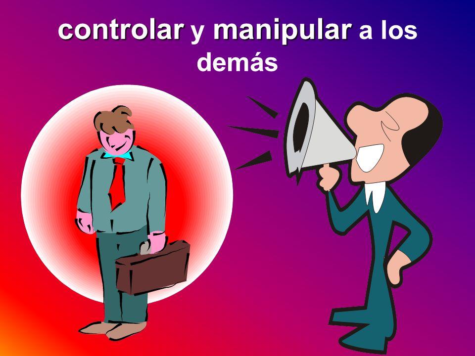 controlar y manipular a los demás