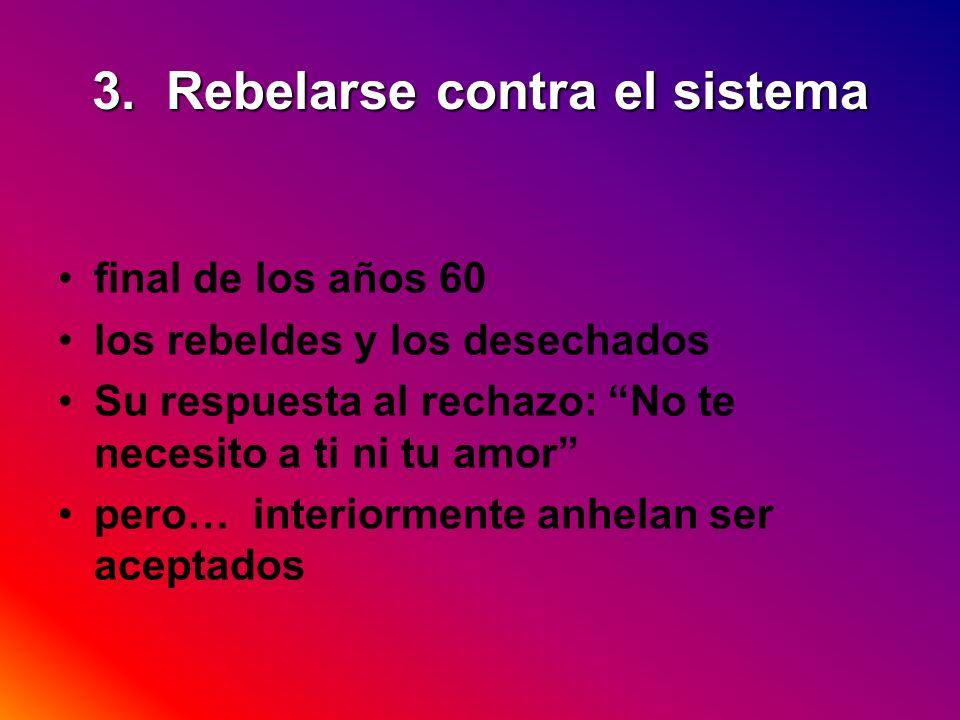 3. Rebelarse contra el sistema