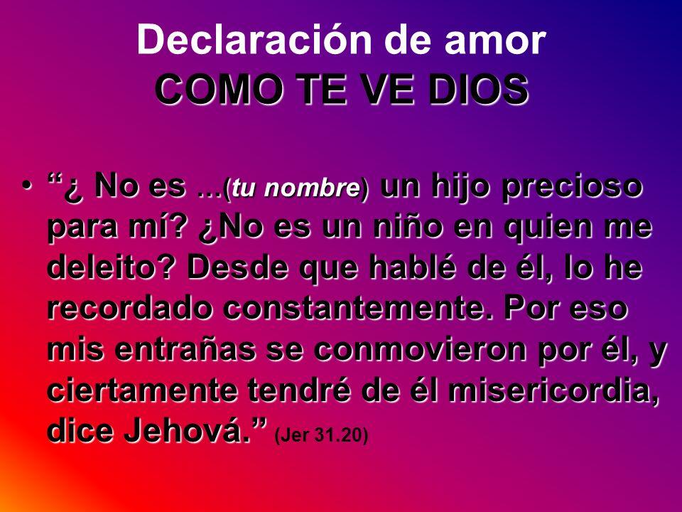 Declaración de amor COMO TE VE DIOS