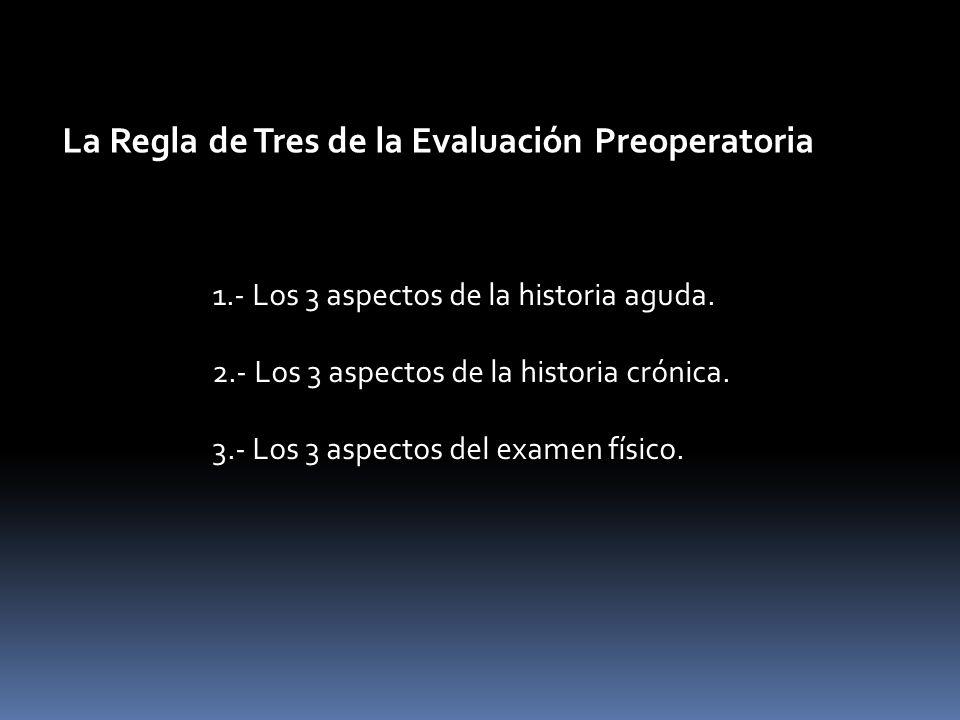La Regla de Tres de la Evaluación Preoperatoria
