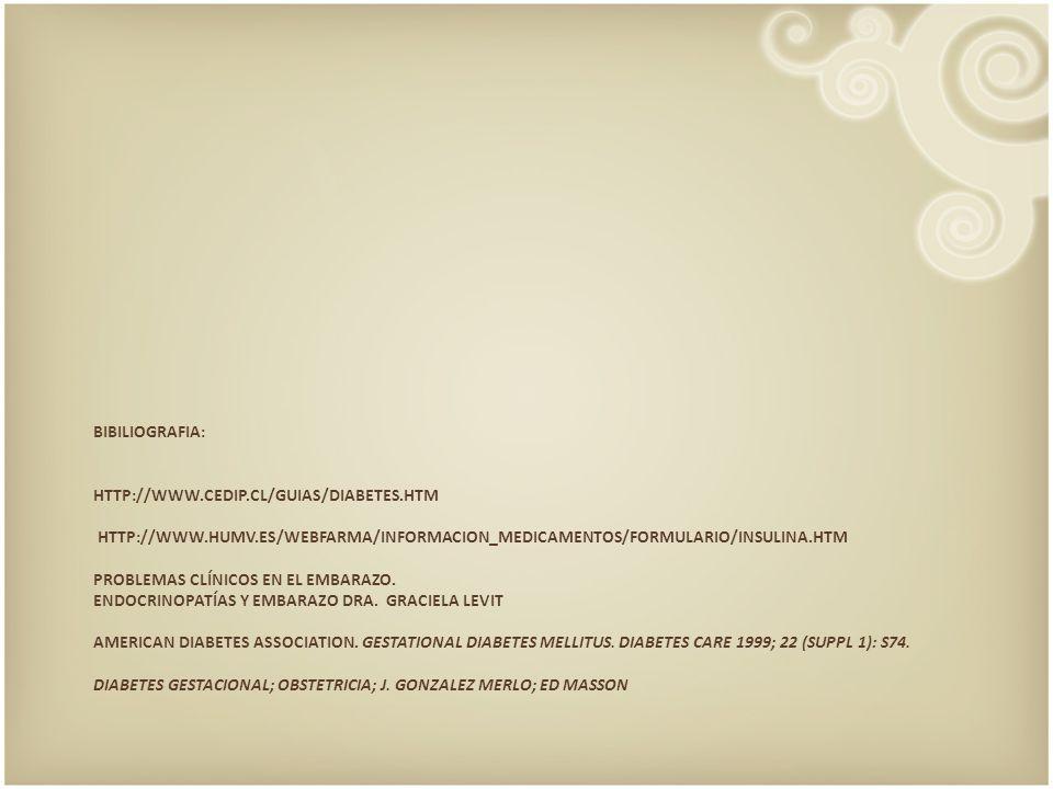 bibiliografia: http://www. cedip. cl/Guias/Diabetes. htm http://www