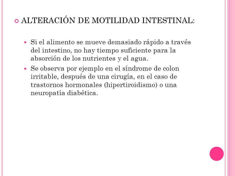 ALTERACIÓN DE MOTILIDAD INTESTINAL: