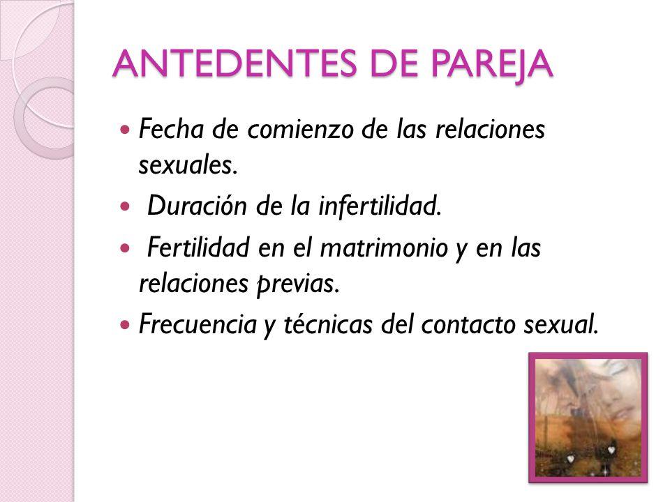 ANTEDENTES DE PAREJA Fecha de comienzo de las relaciones sexuales.