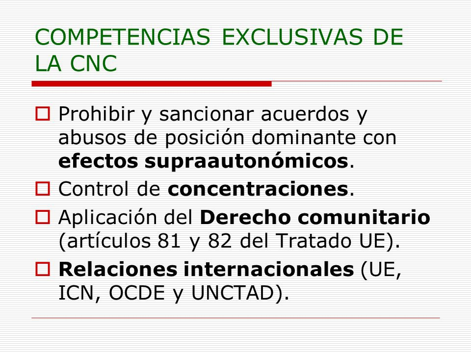 COMPETENCIAS EXCLUSIVAS DE LA CNC