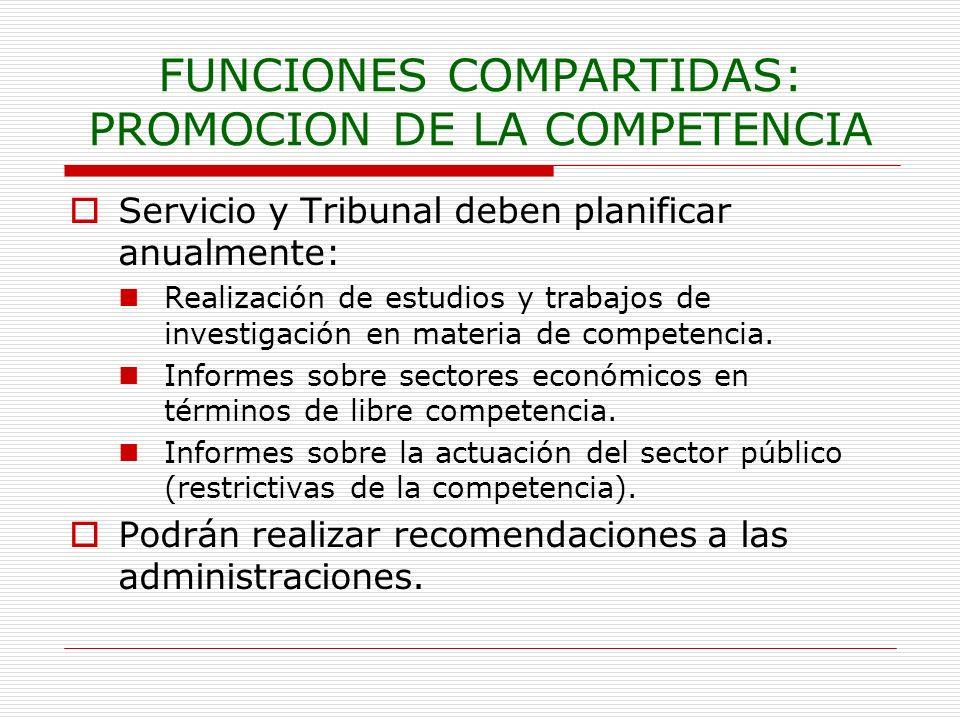 FUNCIONES COMPARTIDAS: PROMOCION DE LA COMPETENCIA