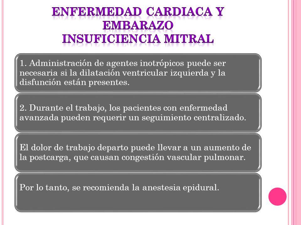 ENFERMEDAD CARDIACA Y EMBARAZO insuficiencia mitral