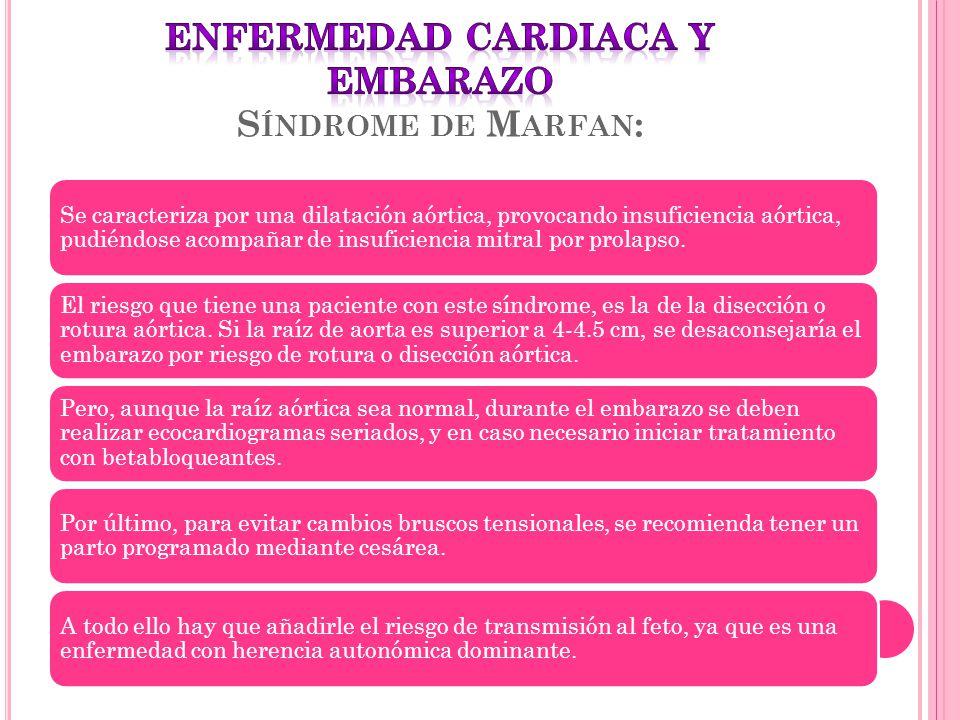 ENFERMEDAD CARDIACA Y EMBARAZO Síndrome de Marfan: