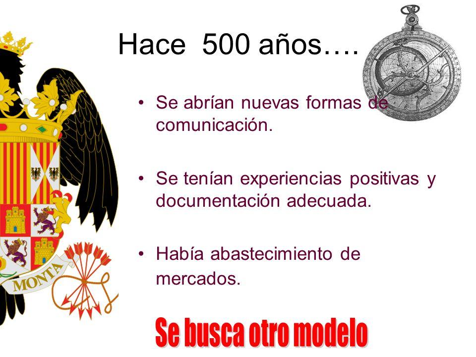 Hace 500 años…. Se busca otro modelo