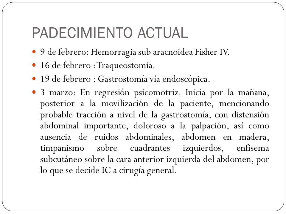 PADECIMIENTO ACTUAL 9 de febrero: Hemorragia sub aracnoidea Fisher IV.