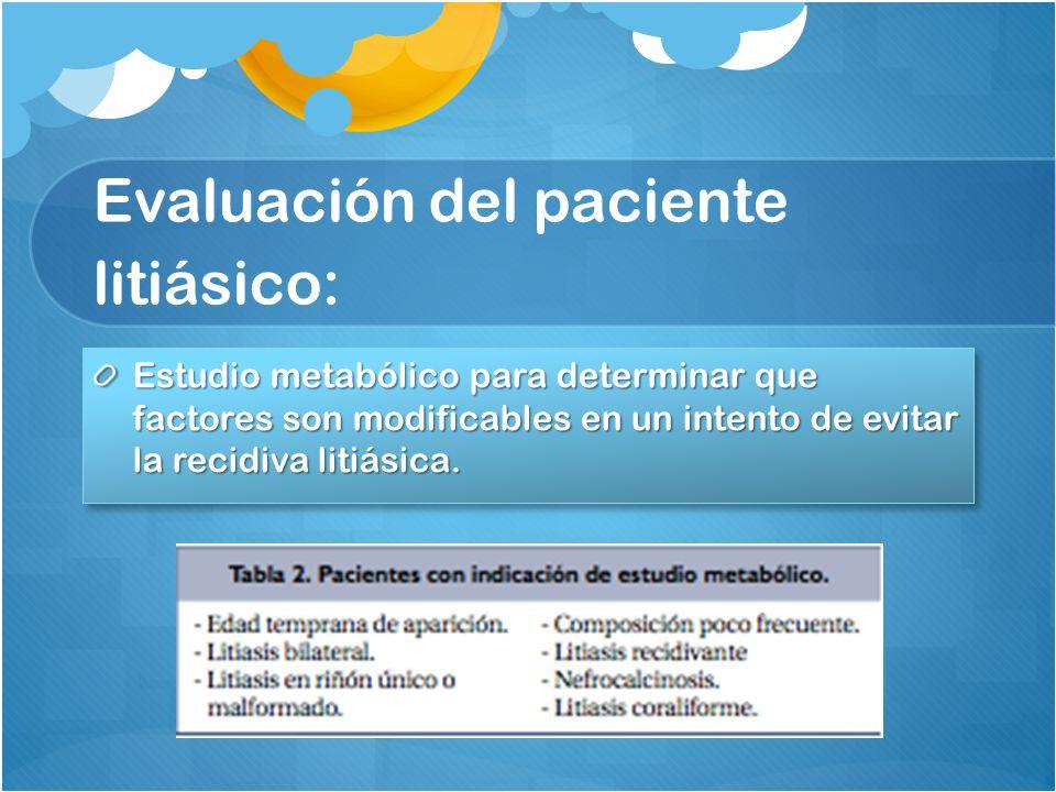 Evaluación del paciente litiásico: