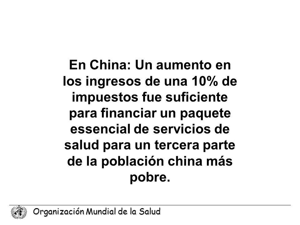 En China: Un aumento en los ingresos de una 10% de impuestos fue suficiente para financiar un paquete essencial de servicios de salud para un tercera parte de la población china más pobre.