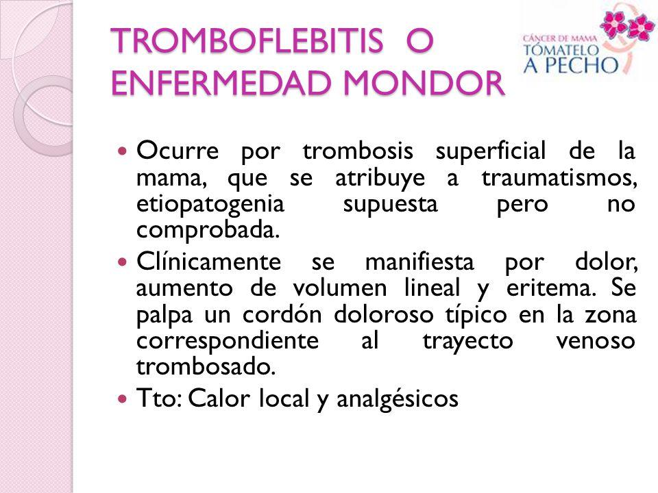 TROMBOFLEBITIS O ENFERMEDAD MONDOR