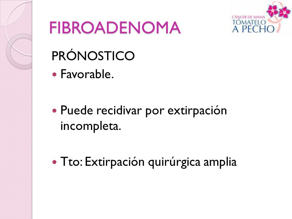 FIBROADENOMA PRÓNOSTICO Favorable.