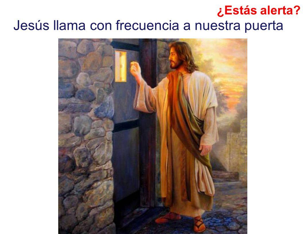 Jesús llama con frecuencia a nuestra puerta