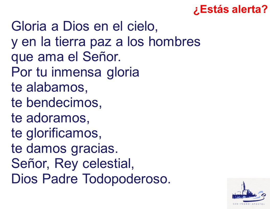 Gloria a Dios en el cielo, y en la tierra paz a los hombres