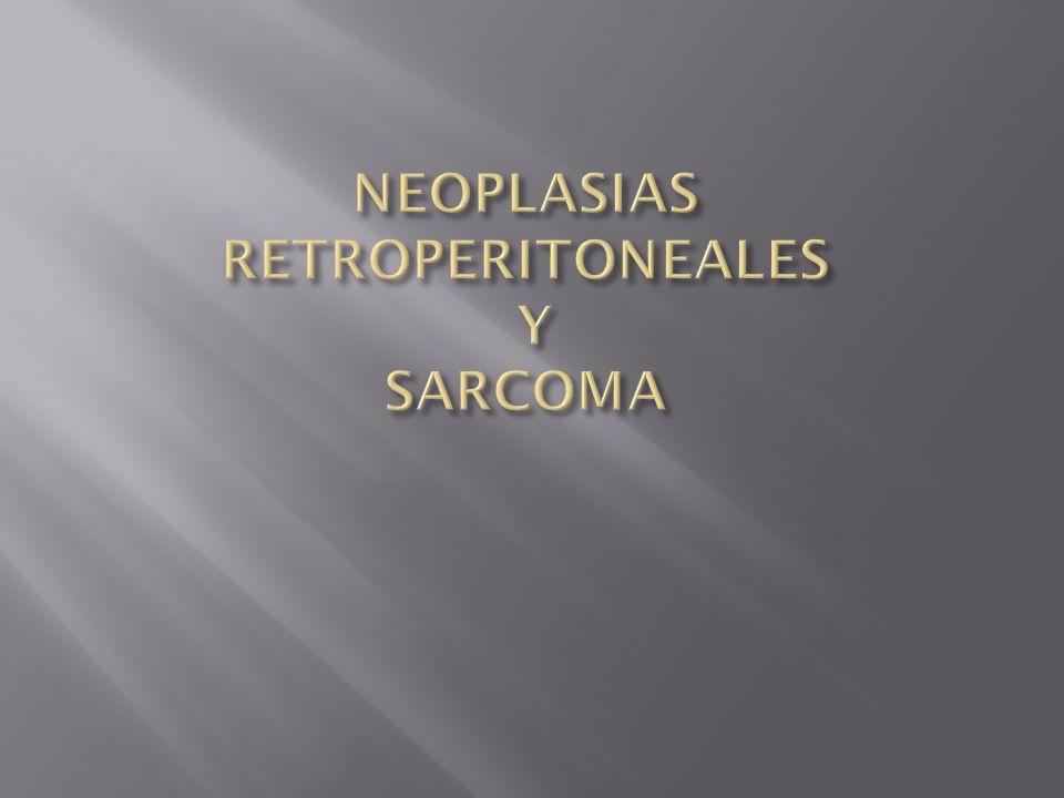 NEOPLASIAS RETROPERITONEALES Y SARCOMA