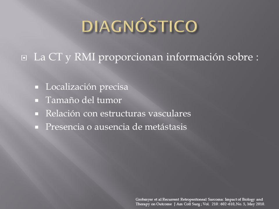 DIAGNÓSTICO La CT y RMI proporcionan información sobre :