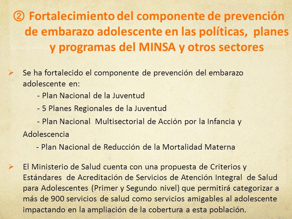 Fortalecimiento del componente de prevención de embarazo adolescente en las políticas, planes y programas del MINSA y otros sectores