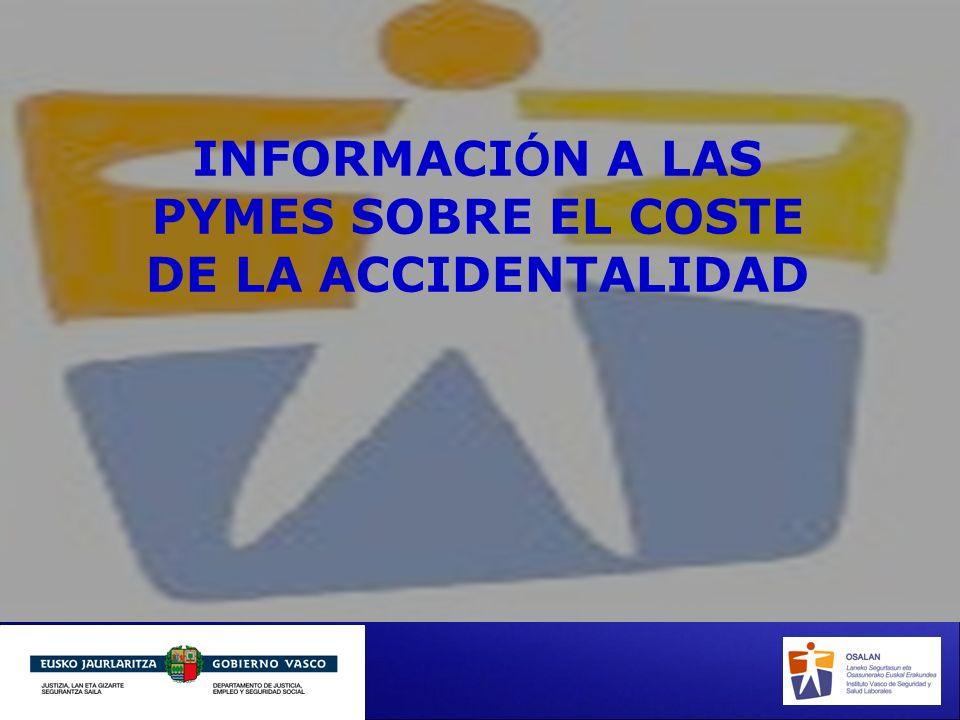 INFORMACIÓN A LAS PYMES SOBRE EL COSTE DE LA ACCIDENTALIDAD