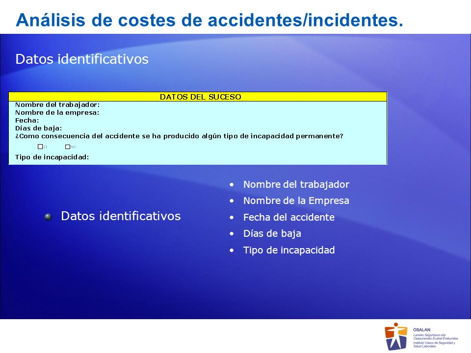 Análisis de costes de accidentes/incidentes.