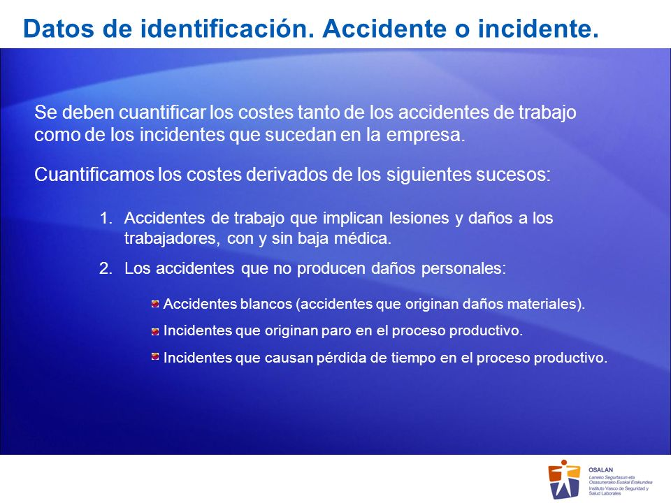 Datos de identificación. Accidente o incidente.