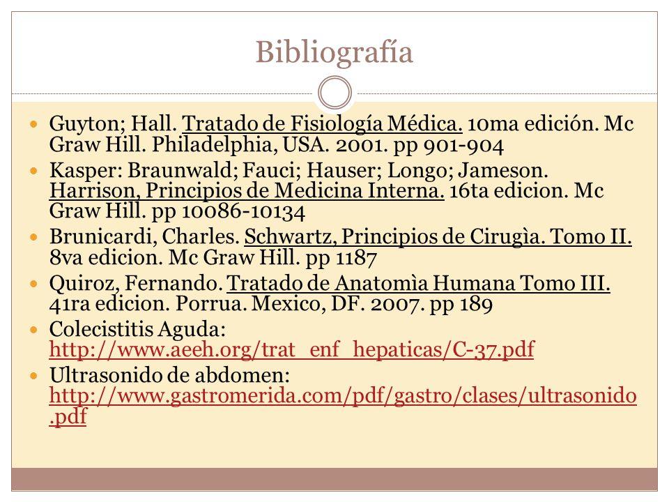 Bibliografía Guyton; Hall. Tratado de Fisiología Médica. 10ma edición. Mc Graw Hill. Philadelphia, USA. 2001. pp 901-904.