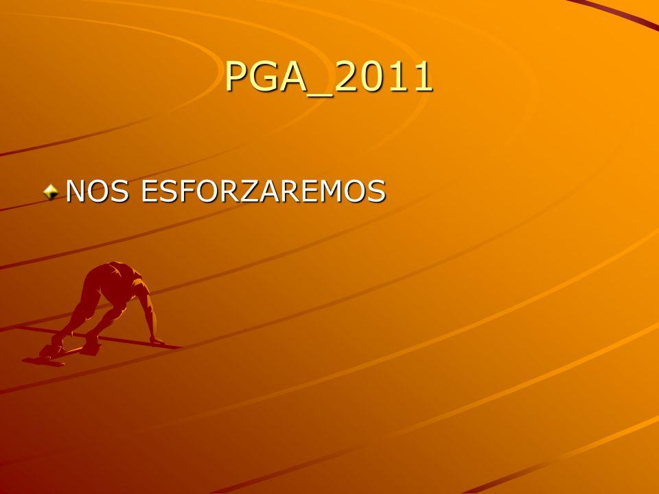 PGA_2011 NOS ESFORZAREMOS