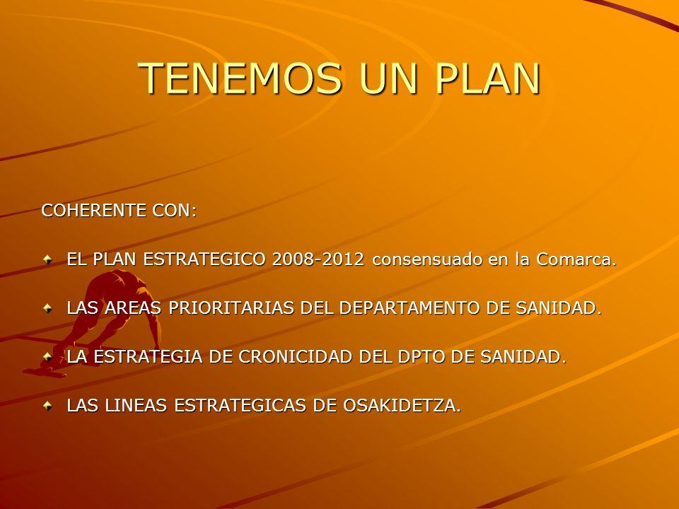 TENEMOS UN PLAN COHERENTE CON: