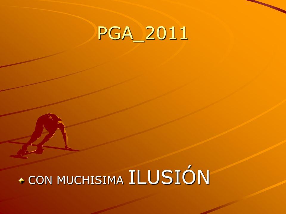 PGA_2011 CON MUCHISIMA ILUSIÓN