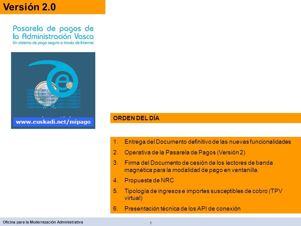 Versión 2.0 ORDEN DEL DÍA. www.euskadi.net/mipago. Entrega del Documento definitivo de las nuevas funcionalidades.