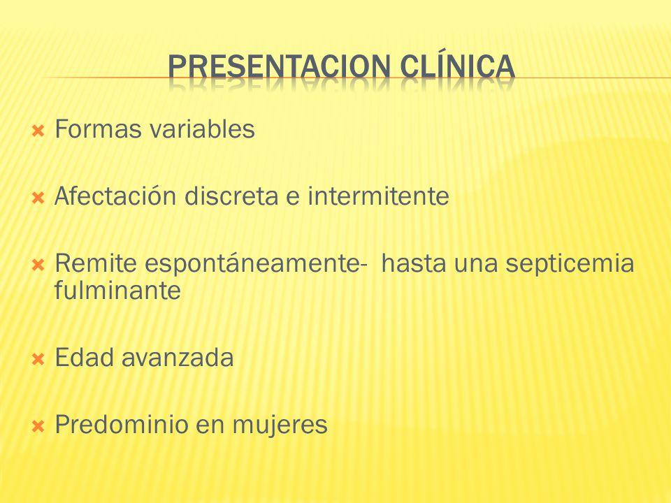 PRESENTACION CLÍNICA Formas variables