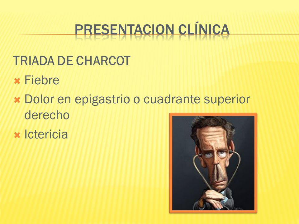 PRESENTACION CLÍNICA TRIADA DE CHARCOT Fiebre
