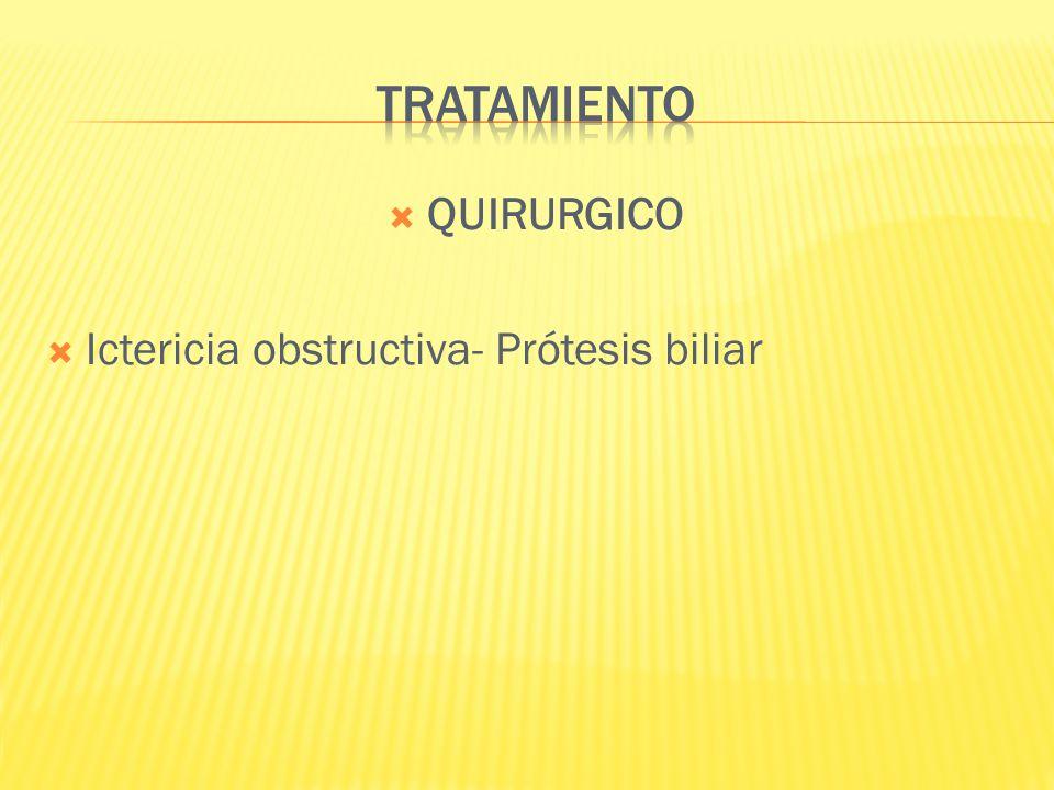 TRATAMIENTO QUIRURGICO Ictericia obstructiva- Prótesis biliar