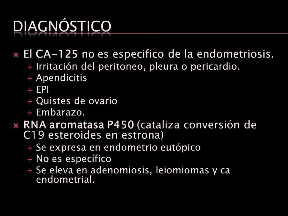 Diagnóstico El CA-125 no es especifico de la endometriosis.
