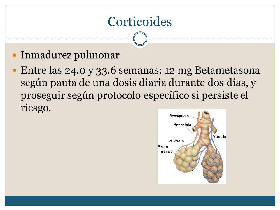 Corticoides Inmadurez pulmonar