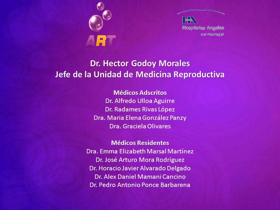 Dr. Hector Godoy Morales Jefe de la Unidad de Medicina Reproductiva