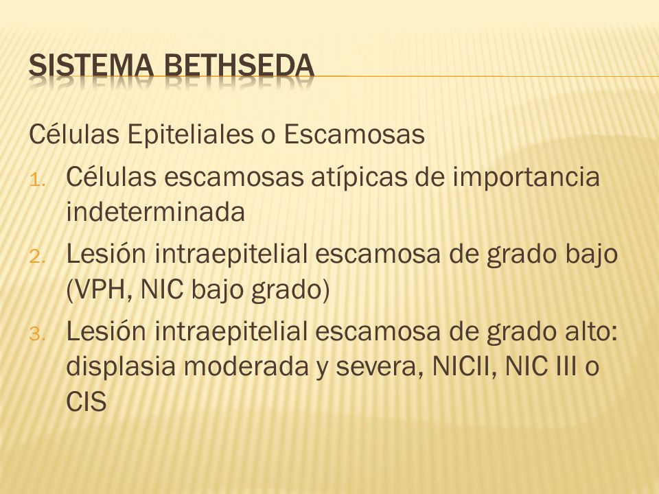 Sistema Bethseda Células Epiteliales o Escamosas