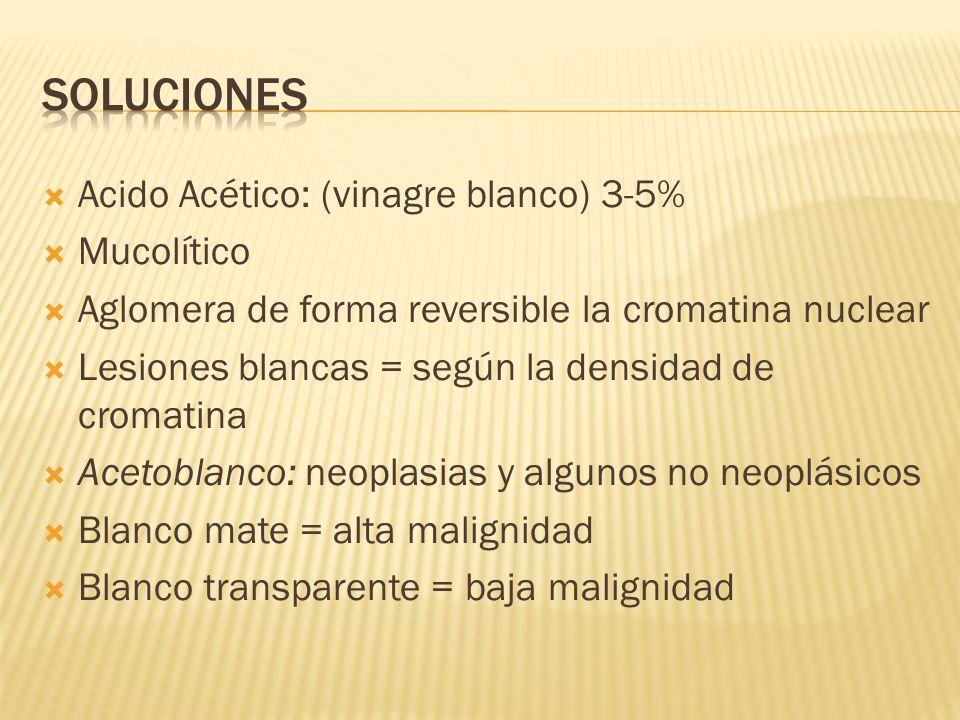 Soluciones Acido Acético: (vinagre blanco) 3-5% Mucolítico