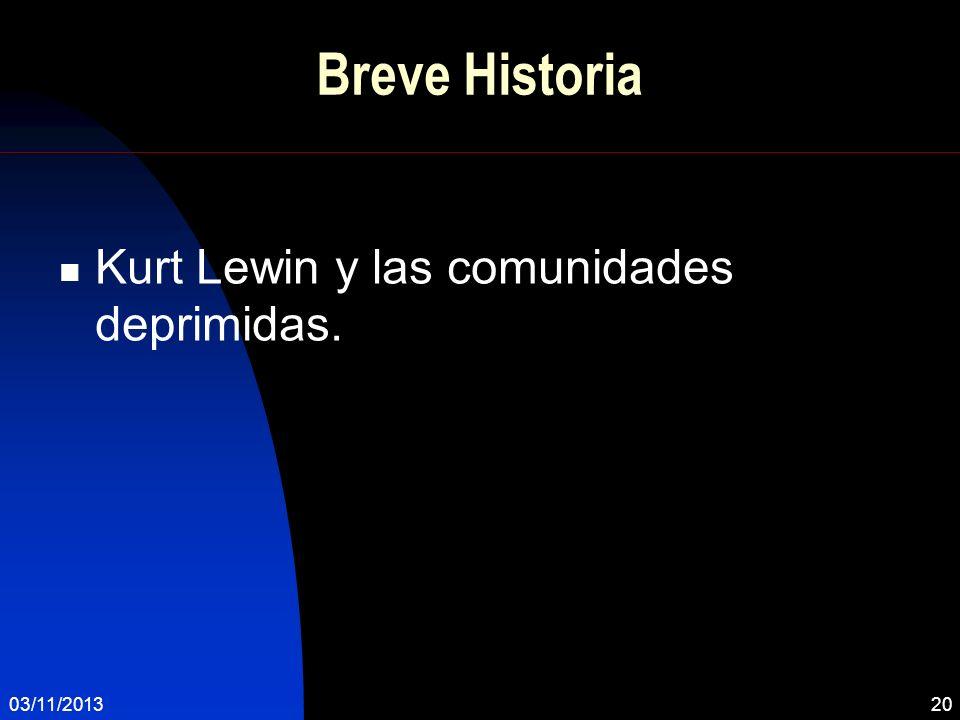 Breve Historia Kurt Lewin y las comunidades deprimidas. 23/03/2017