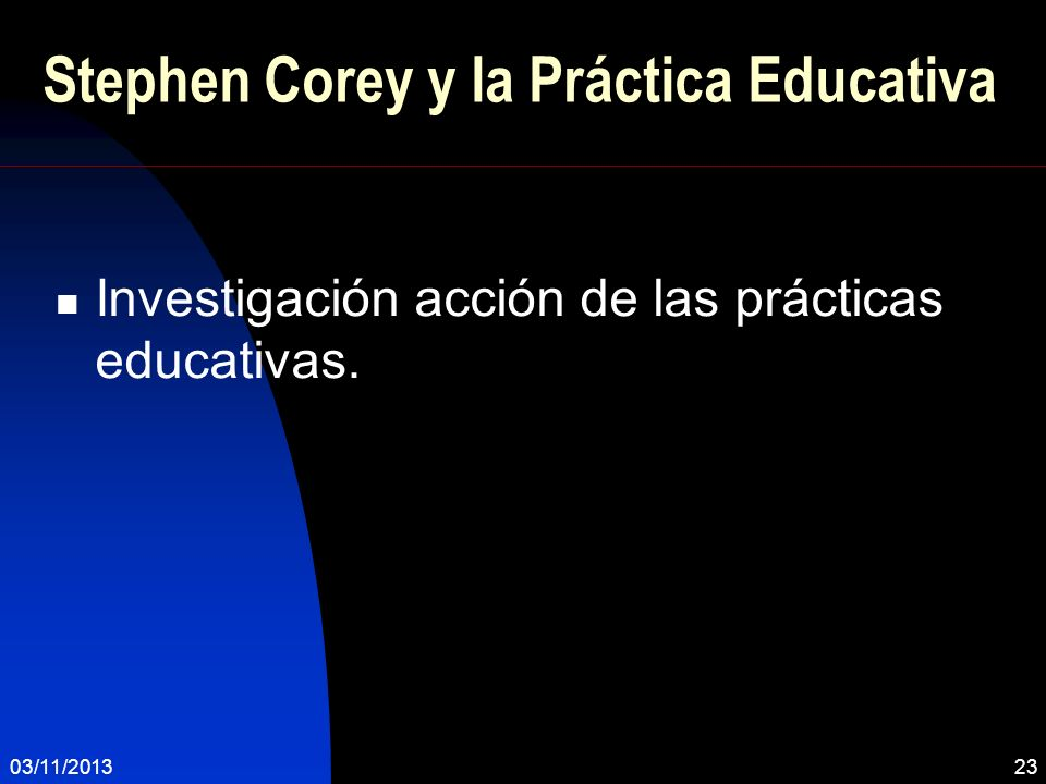 Stephen Corey y la Práctica Educativa
